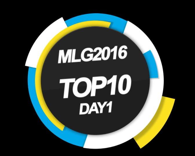 MLG2016哥伦布第一天TOP10