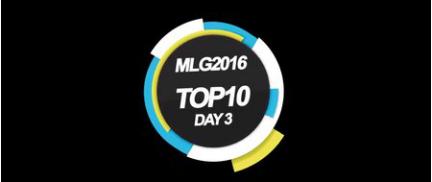 MLG2016哥伦布第三天TOP10