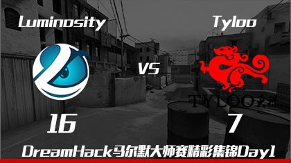 DreamHack马尔默Day1:Luminosity vs Tyloo精彩集锦