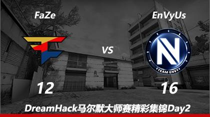 DreamHack马尔默Day2:FaZe vs EnVyUs精彩集锦