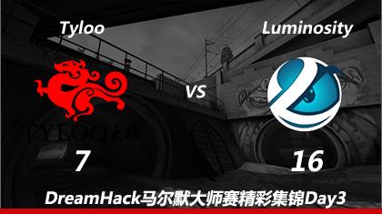 DreamHack马尔默Day3:Tyloo vs Luminosity第二回合精彩集锦