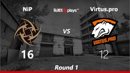 DreamHack马尔默Day4:NiP vs Virtus.pro第一回合精彩集锦
